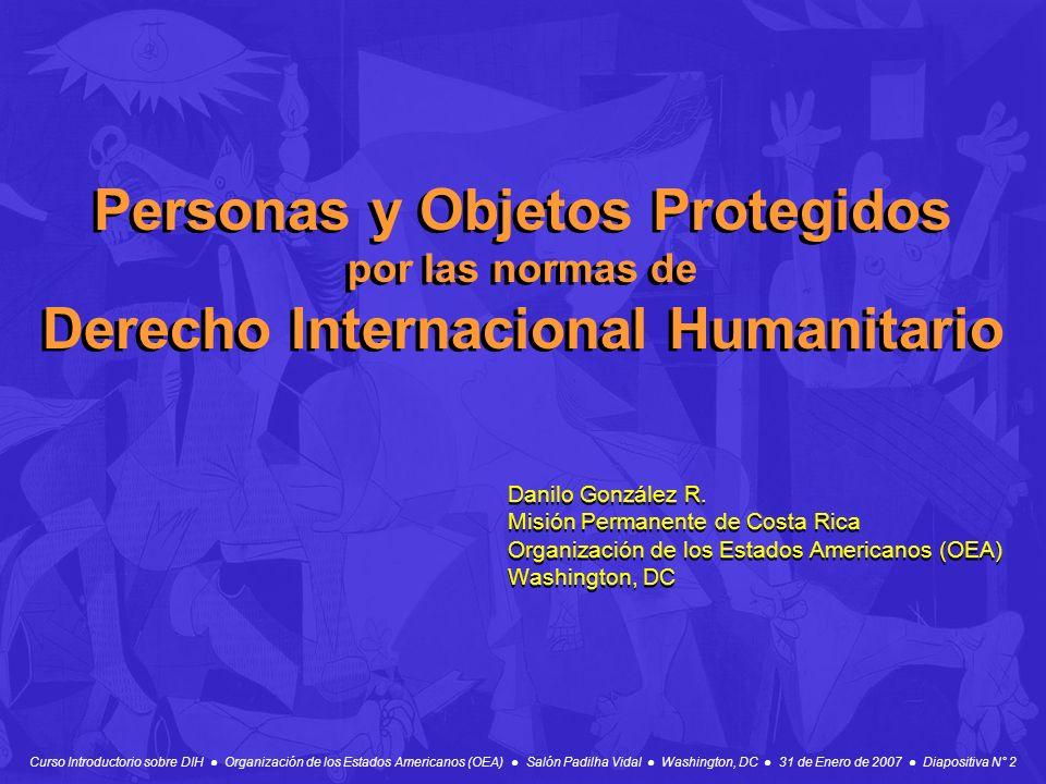 Curso Introductorio sobre DIH Organización de los Estados Americanos (OEA) Salón Padilha Vidal Washington, DC 31 de Enero de 2007 Diapositiva N° 2 Per