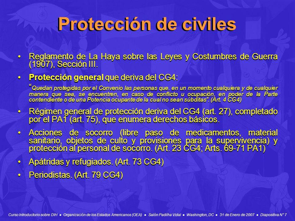 Curso Introductorio sobre DIH Organización de los Estados Americanos (OEA) Salón Padilha Vidal Washington, DC 31 de Enero de 2007 Diapositiva N° 7 Pro