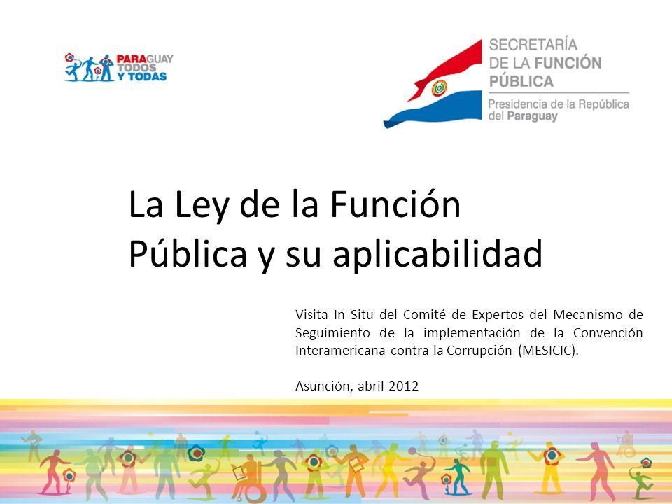 La Ley de la Función Pública y su aplicabilidad Visita In Situ del Comité de Expertos del Mecanismo de Seguimiento de la implementación de la Convenci