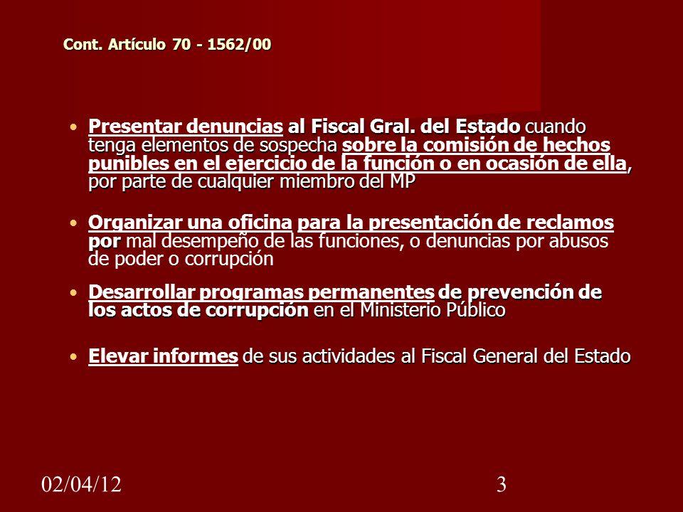 02/04/123 Cont. Artículo 70 - 1562/00 al Fiscal Gral. del Estado cuando tenga elementos de sospecha, por parte de cualquier miembro del MPPresentar de