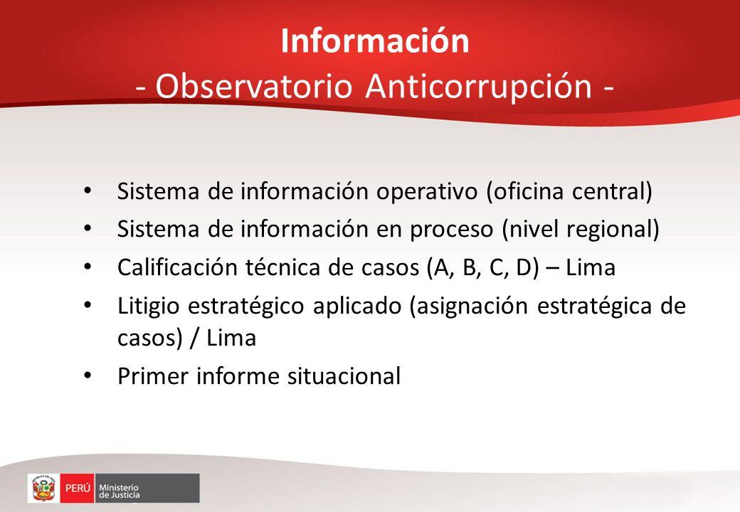 Sistema de información operativo (oficina central) Sistema de información en proceso (nivel regional) Calificación técnica de casos (A, B, C, D) – Lim
