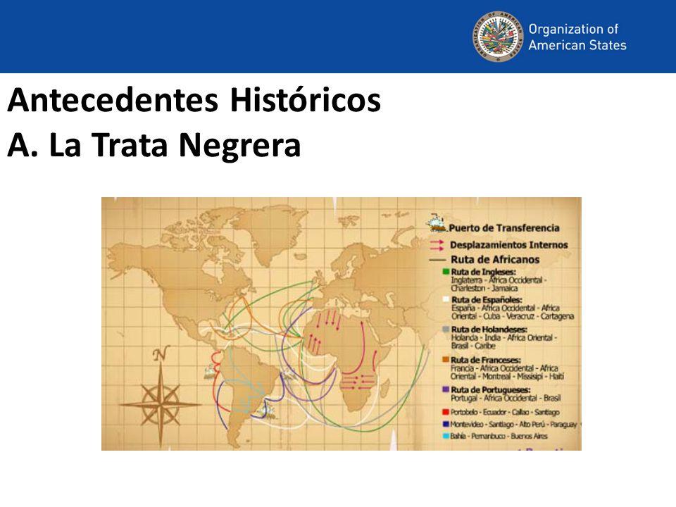 Antecedentes Históricos A. La Trata Negrera