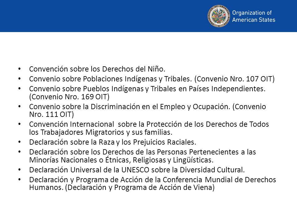 Convención sobre los Derechos del Niño. Convenio sobre Poblaciones Indígenas y Tribales. (Convenio Nro. 107 OIT) Convenio sobre Pueblos Indígenas y Tr