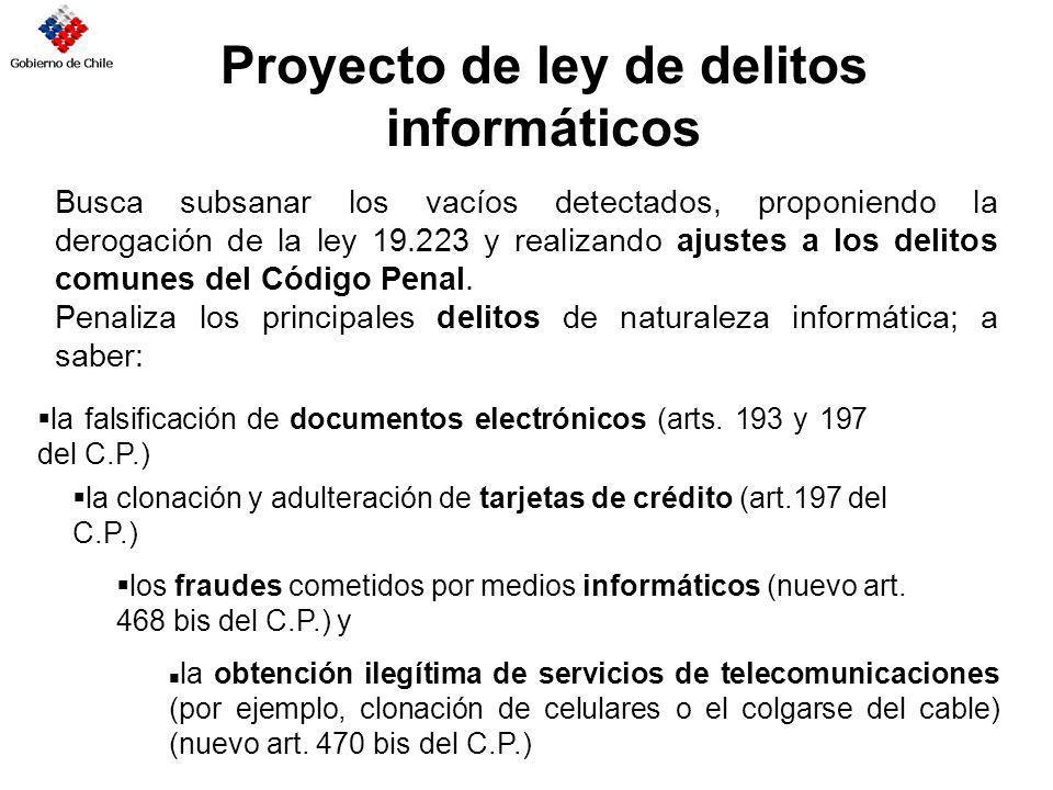 Proyecto de ley de delitos informáticos Busca subsanar los vacíos detectados, proponiendo la derogación de la ley 19.223 y realizando ajustes a los de