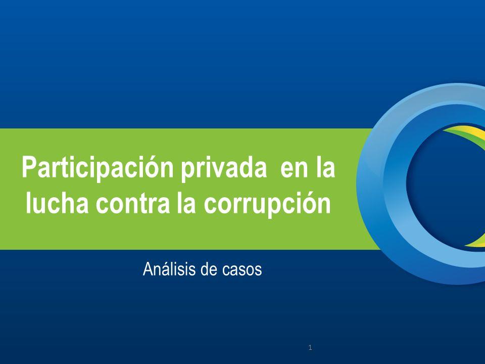 Participación privada en la lucha contra la corrupción Análisis de casos 1