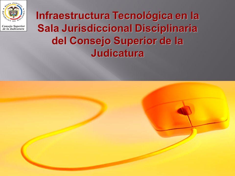 11/01/20141 Infraestructura Tecnológica en la Sala Jurisdiccional Disciplinaria del Consejo Superior de la Judicatura