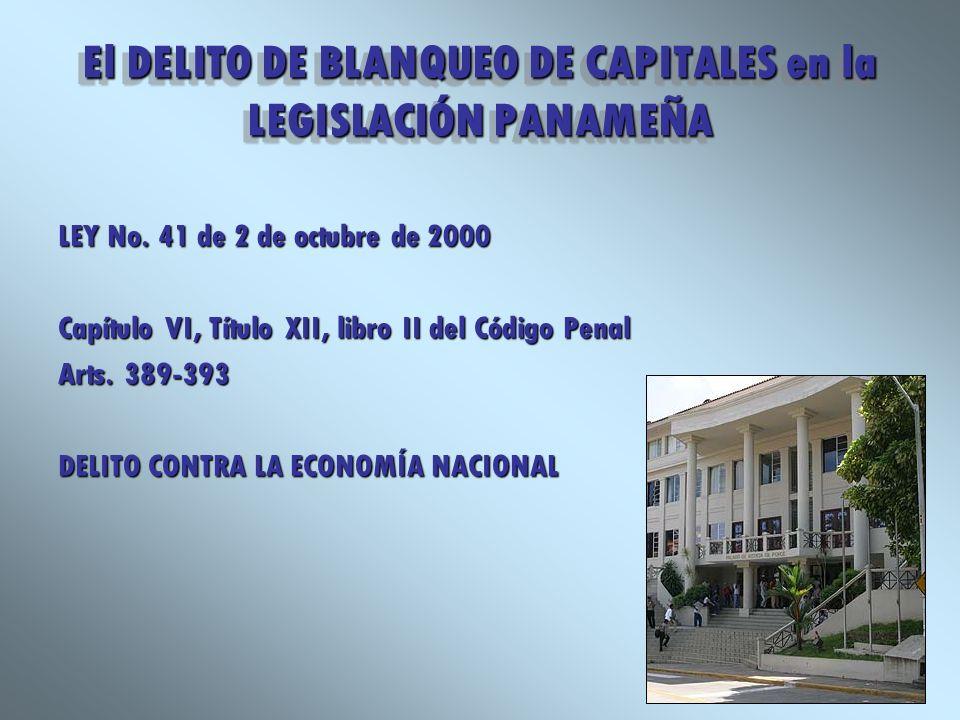 El DELITO DE BLANQUEO DE CAPITALES en la LEGISLACIÓN PANAMEÑA LEY No. 41 de 2 de octubre de 2000 Capítulo VI, Título XII, libro II del Código Penal Ar