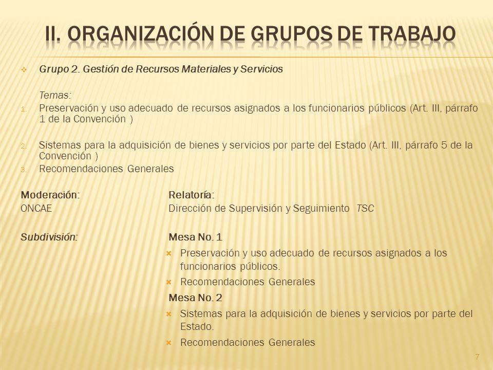 Grupo 2. Gestión de Recursos Materiales y Servicios Temas: 1. Preservación y uso adecuado de recursos asignados a los funcionarios públicos (Art. III,