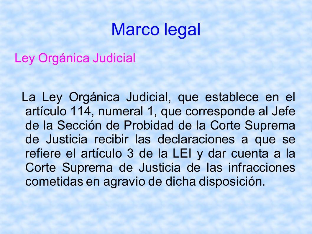 Marco legal Ley Orgánica Judicial La Ley Orgánica Judicial, que establece en el artículo 114, numeral 1, que corresponde al Jefe de la Sección de Prob