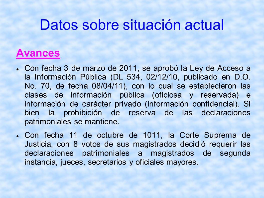 Datos sobre situación actual Avances Con fecha 3 de marzo de 2011, se aprobó la Ley de Acceso a la Información Pública (DL 534, 02/12/10, publicado en