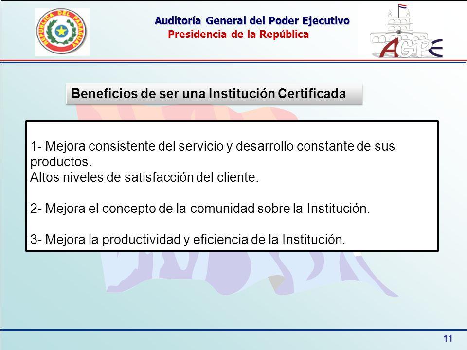 11 Auditoría General del Poder Ejecutivo Presidencia de la República 1- Mejora consistente del servicio y desarrollo constante de sus productos. Altos