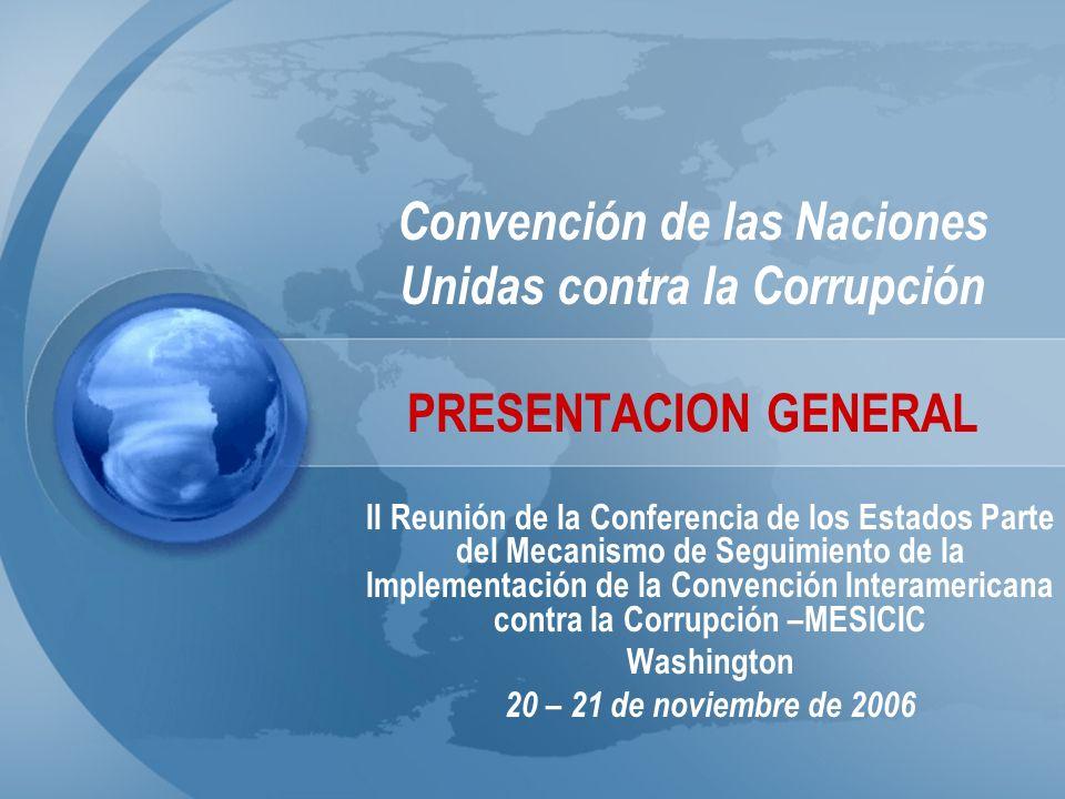Convención de las Naciones Unidas contra la Corrupción PRESENTACION GENERAL II Reunión de la Conferencia de los Estados Parte del Mecanismo de Seguimi