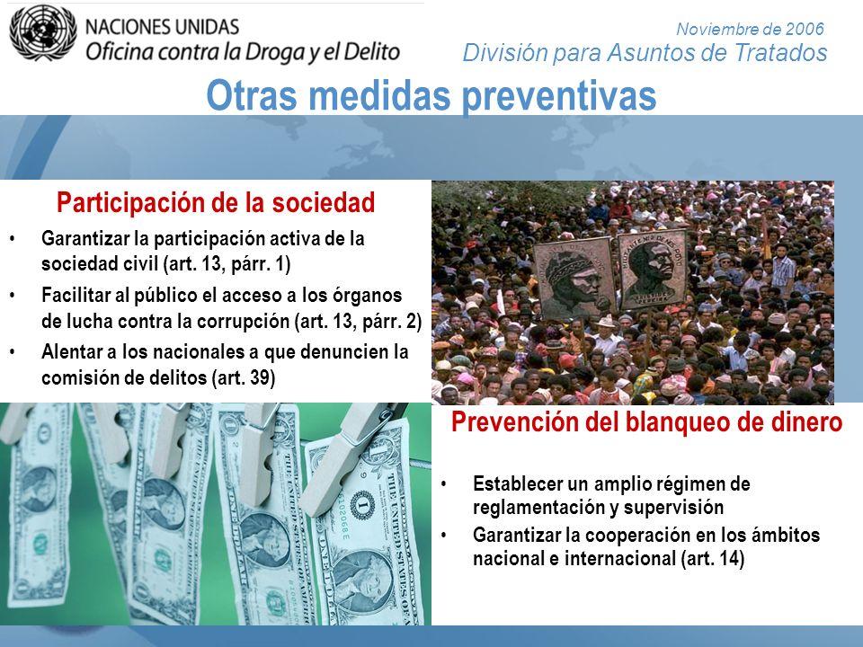 División para Asuntos de Tratados Noviembre de 2006 Otras medidas preventivas Participación de la sociedad Garantizar la participación activa de la so