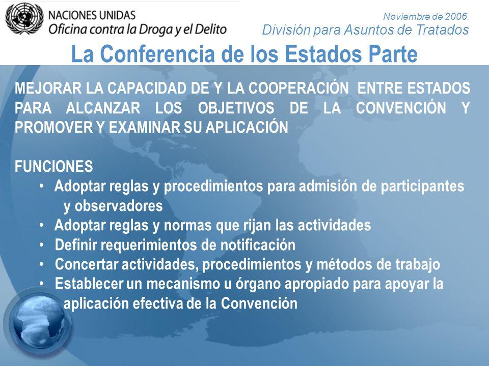 División para Asuntos de Tratados Noviembre de 2006 La Conferencia de los Estados Parte MEJORAR LA CAPACIDAD DE Y LA COOPERACIÓN ENTRE ESTADOS PARA AL