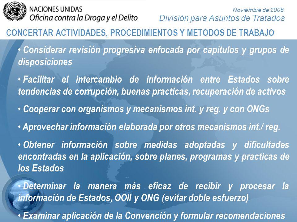 División para Asuntos de Tratados Noviembre de 2006 CONCERTAR ACTIVIDADES, PROCEDIMIENTOS Y METODOS DE TRABAJO Considerar revisión progresiva enfocada