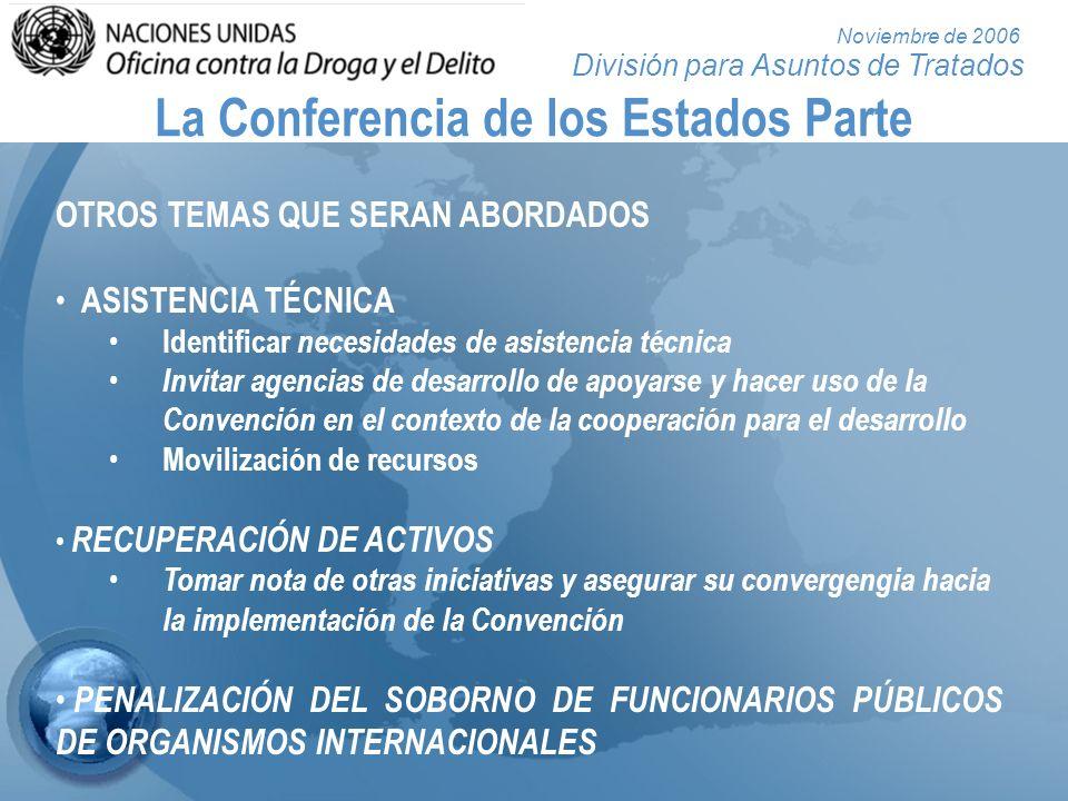 División para Asuntos de Tratados Noviembre de 2006 La Conferencia de los Estados Parte OTROS TEMAS QUE SERAN ABORDADOS ASISTENCIA TÉCNICA Identificar