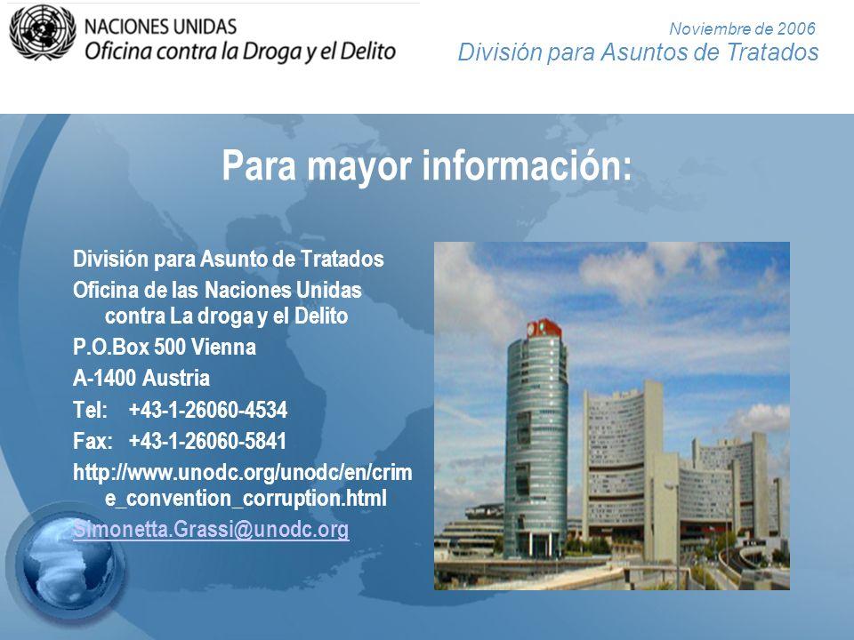 División para Asuntos de Tratados Noviembre de 2006 Para mayor información: División para Asunto de Tratados Oficina de las Naciones Unidas contra La