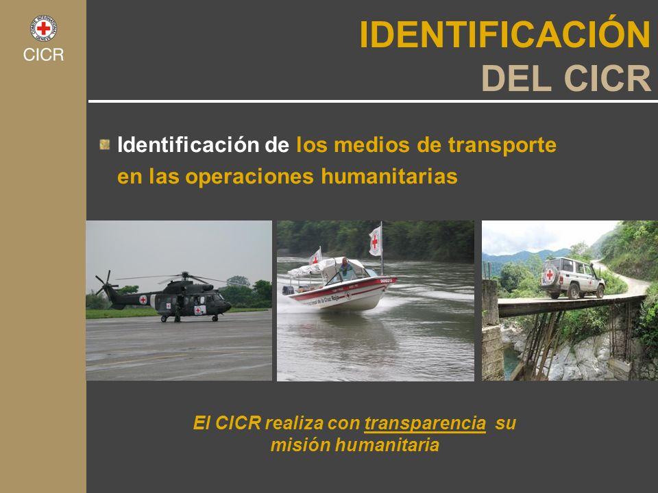 El CICR realiza con transparencia su misión humanitaria IDENTIFICACIÓN DEL CICR Identificación de los medios de transporte en las operaciones humanita