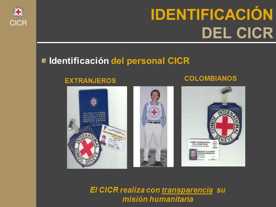 El CICR realiza con transparencia su misión humanitaria EXTRANJEROS COLOMBIANOS IDENTIFICACIÓN DEL CICR Identificación del personal CICR