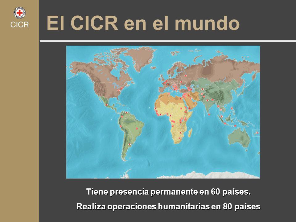 El CICR en el mundo Tiene presencia permanente en 60 países. Realiza operaciones humanitarias en 80 países