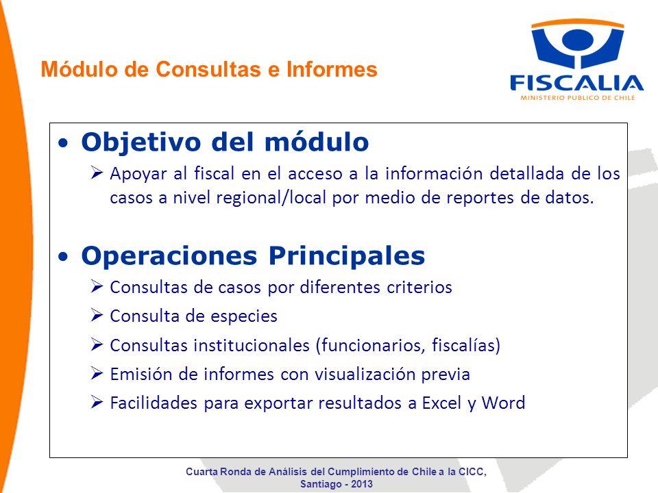 Objetivo del módulo Apoyar al fiscal en el acceso a la información detallada de los casos a nivel regional/local por medio de reportes de datos. Opera