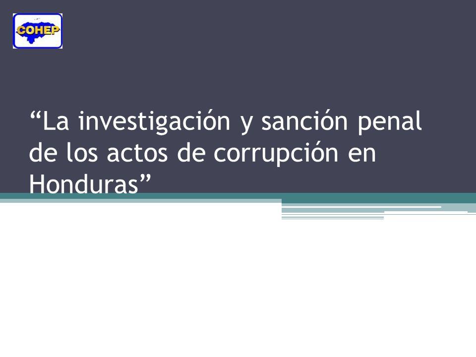 La investigación y sanción penal de los actos de corrupción en Honduras