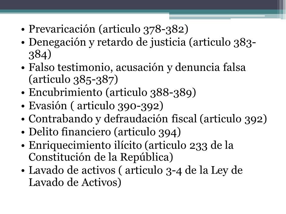 Prevaricación (articulo 378-382) Denegación y retardo de justicia (articulo 383- 384) Falso testimonio, acusación y denuncia falsa (articulo 385-387)
