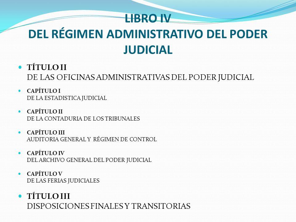 LIBRO IV DEL RÉGIMEN ADMINISTRATIVO DEL PODER JUDICIAL TÍTULO II DE LAS OFICINAS ADMINISTRATIVAS DEL PODER JUDICIAL CAPÍTULO I DE LA ESTADISTICA JUDIC