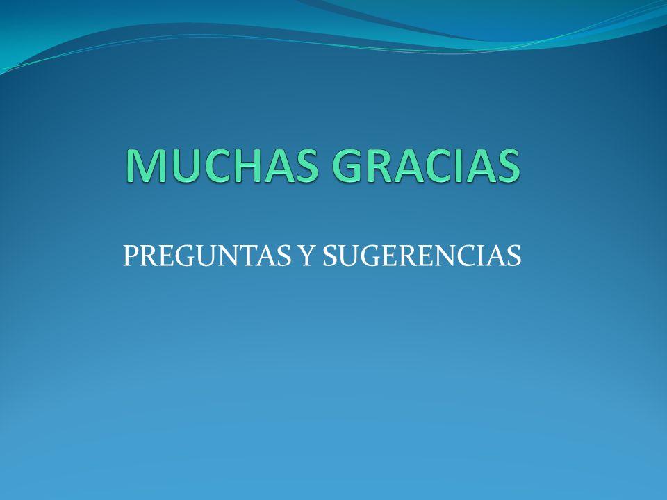 PREGUNTAS Y SUGERENCIAS