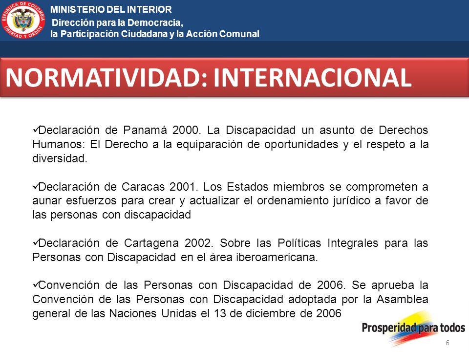 Ministerio del Interior y de Justicia Elecciones Territoriales 2011 6 MINISTERIO DEL INTERIOR Dirección para la Democracia, la Participación Ciudadana y la Acción Comunal NORMATIVIDAD: INTERNACIONAL Declaración de Panamá 2000.