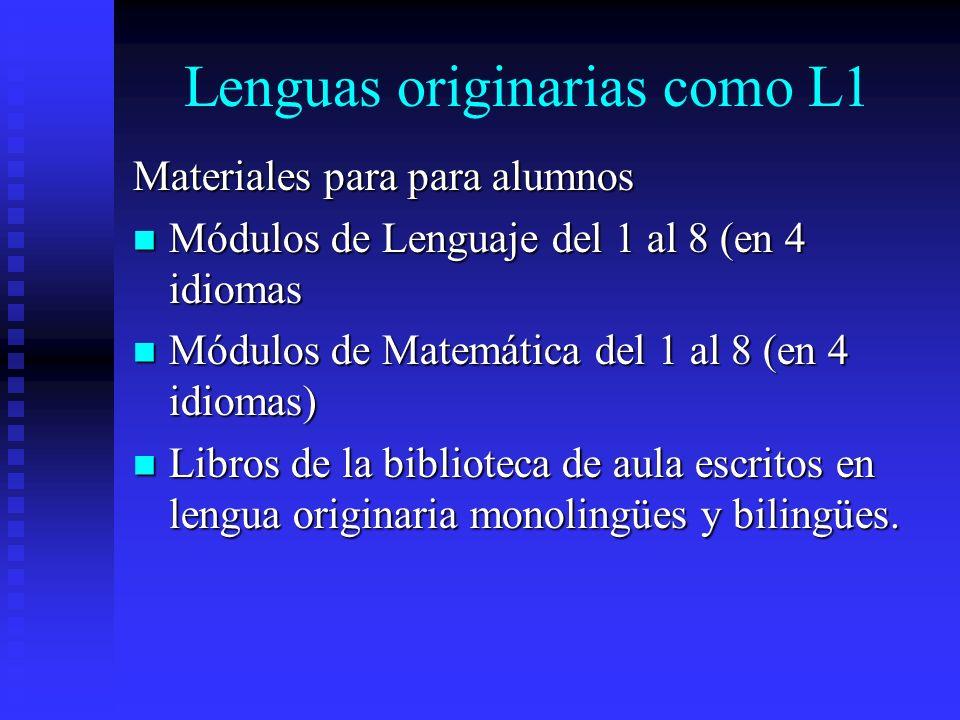 Lenguas originarias como L1 Materiales para para alumnos Módulos de Lenguaje del 1 al 8 (en 4 idiomas Módulos de Lenguaje del 1 al 8 (en 4 idiomas Mód