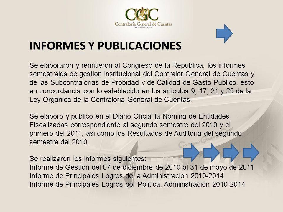 INFORMES Y PUBLICACIONES Se elaboraron y remitieron al Congreso de la Republica, los informes semestrales de gestion institucional del Contralor Gener
