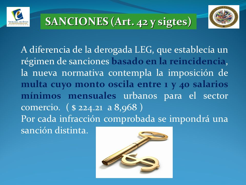 SANCIONES (Art. 42 y sigtes) A diferencia de la derogada LEG, que establecía un régimen de sanciones basado en la reincidencia, la nueva normativa con