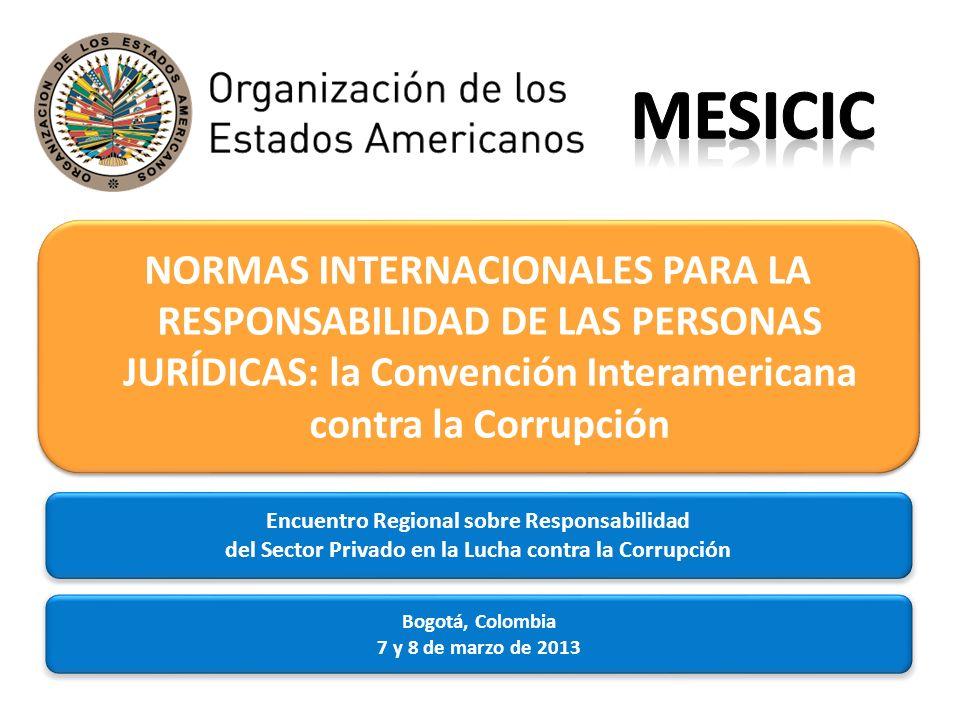 Alcance de la presentación Disposiciones de la Convención Interamericana relacionadas con la responsabilidad de las personas jurídicas Análisis de las disposiciones y resultados obtenidos en el marco de la Tercera Ronda del MESICIC La cooperación jurídica hemisférica La Convención Interamericana contra la Corrupción
