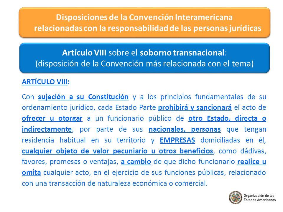 Disposiciones de la Convención Interamericana relacionadas con la responsabilidad de las personas jurídicas Artículo VIII sobre el soborno transnacion