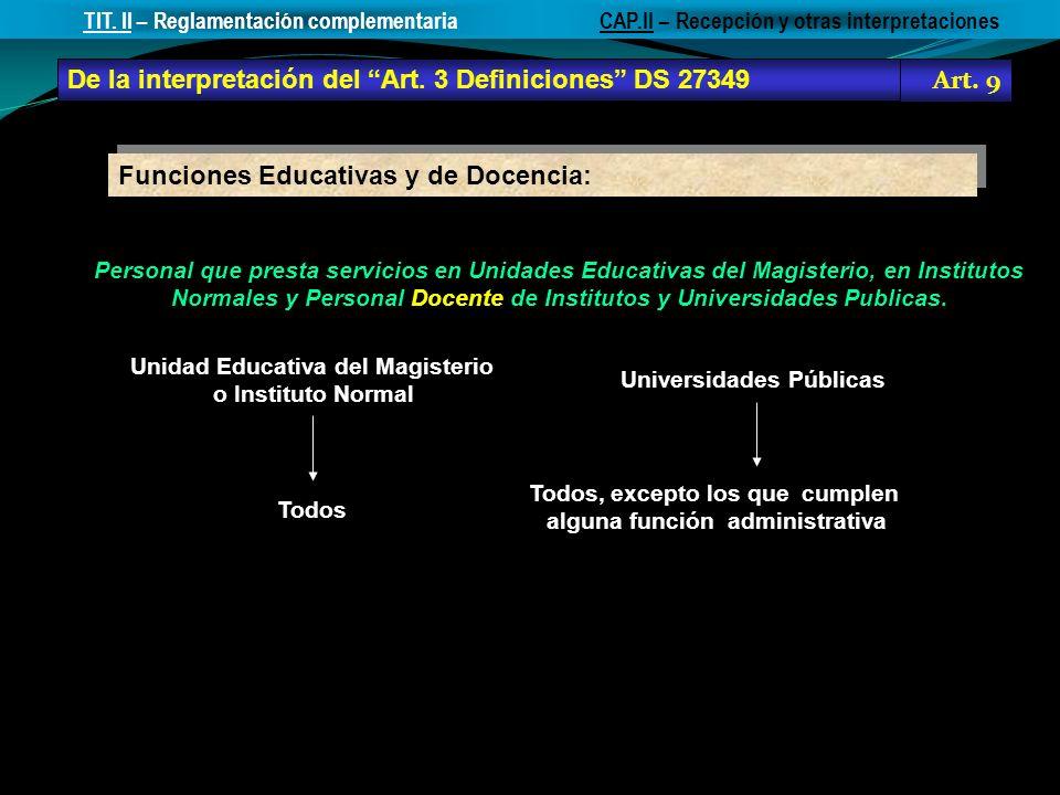 De la interpretación del Art. 3 Definiciones DS 27349 Art. 9 CAP.II – Recepción y otras interpretacionesTIT. II – Reglamentación complementaria Funcio