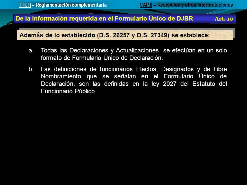 Además de lo establecido (D.S. 26257 y D.S. 27349) se establece: a.Todas las Declaraciones y Actualizaciones se efectúan en un solo formato de Formula