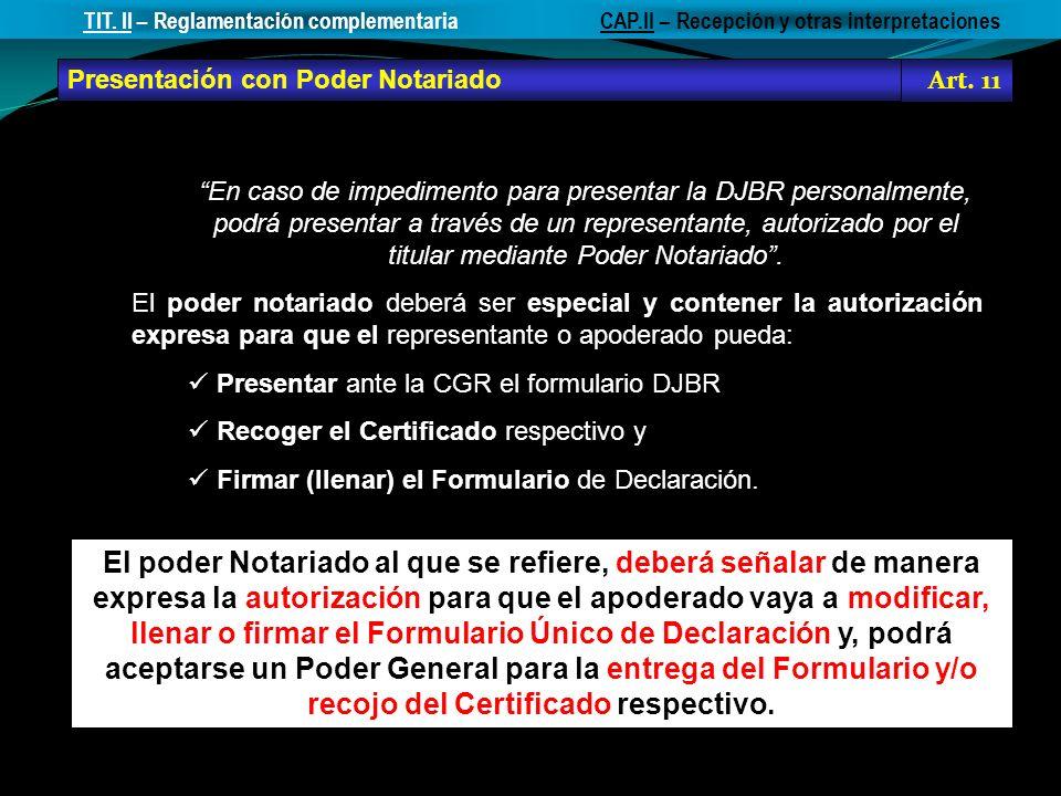 En caso de impedimento para presentar la DJBR personalmente, podrá presentar a través de un representante, autorizado por el titular mediante Poder No