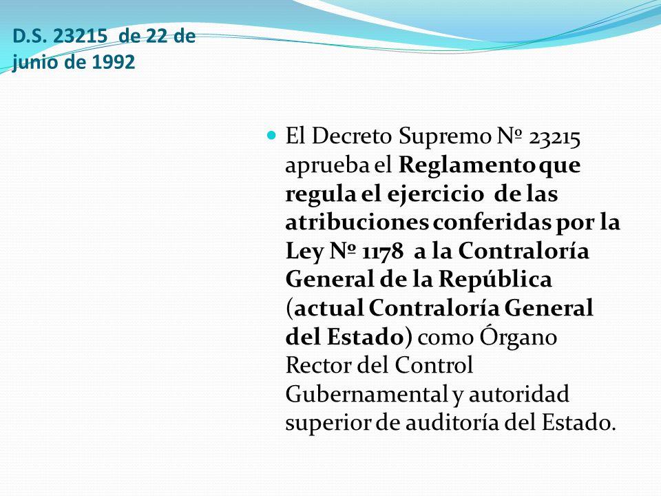 D.S. 23215 de 22 de junio de 1992 El Decreto Supremo Nº 23215 aprueba el Reglamento que regula el ejercicio de las atribuciones conferidas por la Ley