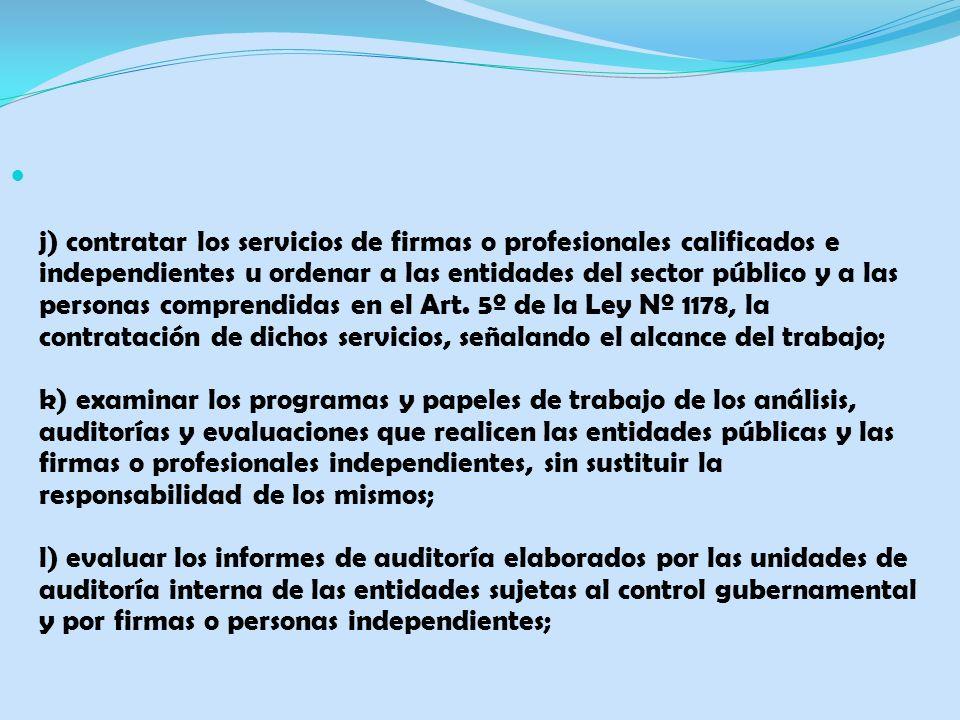 j) contratar los servicios de firmas o profesionales calificados e independientes u ordenar a las entidades del sector público y a las personas compre