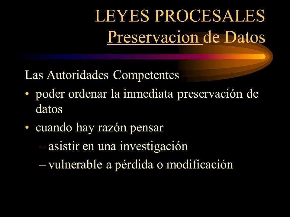 LEYES PROCESALES Producción de Datos Países deben permitir Que Autoridades Competentes ordenen la producción de datos mantenidos en sistemas bajo el control de individuos dentro de su pais