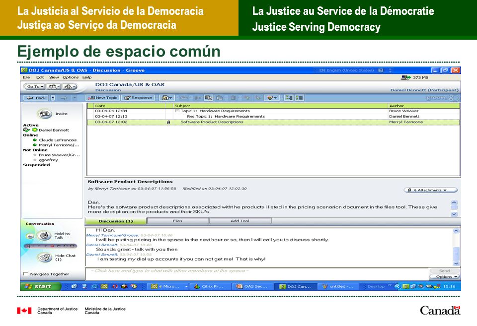 La Justicia al Servicio de la Democracia Justiça ao Serviço da Democracia La Justice au Service de la Démocratie Justice Serving Democracy Ejemplo de espacio común