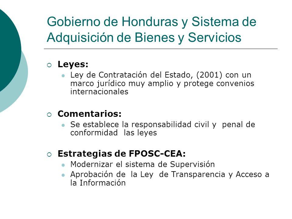 Gobierno de Honduras y Sistema de Adquisición de Bienes y Servicios Leyes: Ley de Contratación del Estado, (2001) con un marco jurídico muy amplio y p