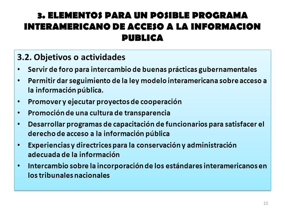 3. ELEMENTOS PARA UN POSIBLE PROGRAMA INTERAMERICANO DE ACCESO A LA INFORMACION PUBLICA 3.2.