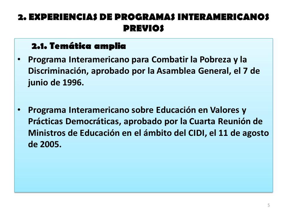 2. EXPERIENCIAS DE PROGRAMAS INTERAMERICANOS PREVIOS 2.1.