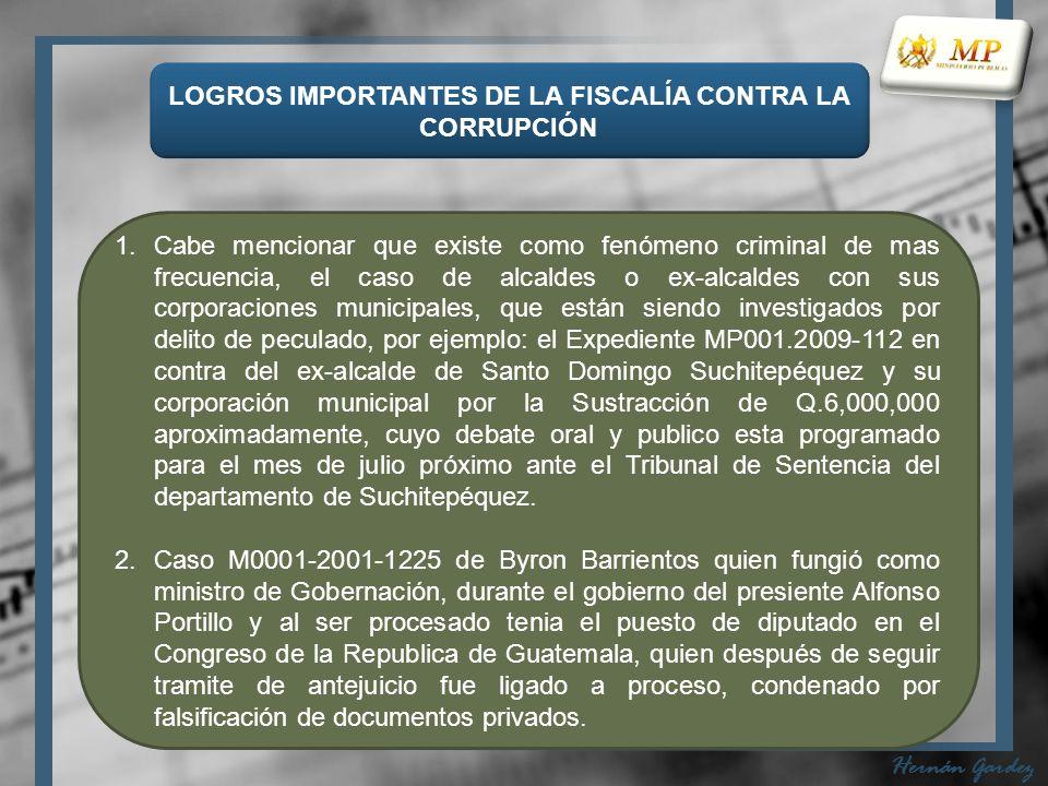 LOGROS IMPORTANTES DE LA FISCALÍA CONTRA LA CORRUPCIÓN Hernán Gardez 3.