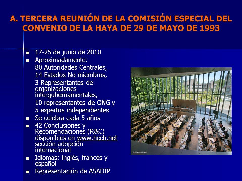 17-25 de junio de 2010 Aproximadamente: 80 Autoridades Centrales, 14 Estados No miembros, 3 Representantes de organizaciones intergubernamentales, 10