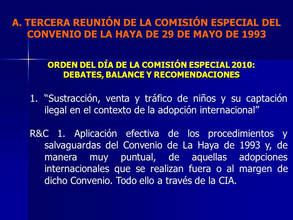 1.Sustracción, venta y tráfico de niños y su captación ilegal en el contexto de la adopción internacional R&C 1. Aplicación efectiva de los procedimie