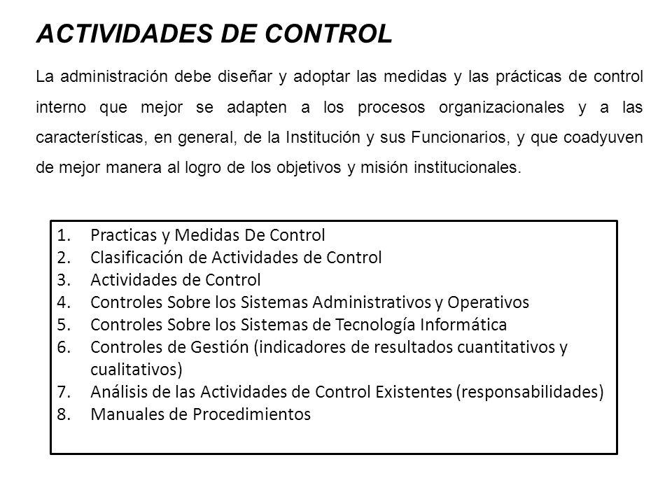 La administración debe diseñar y adoptar las medidas y las prácticas de control interno que mejor se adapten a los procesos organizacionales y a las c