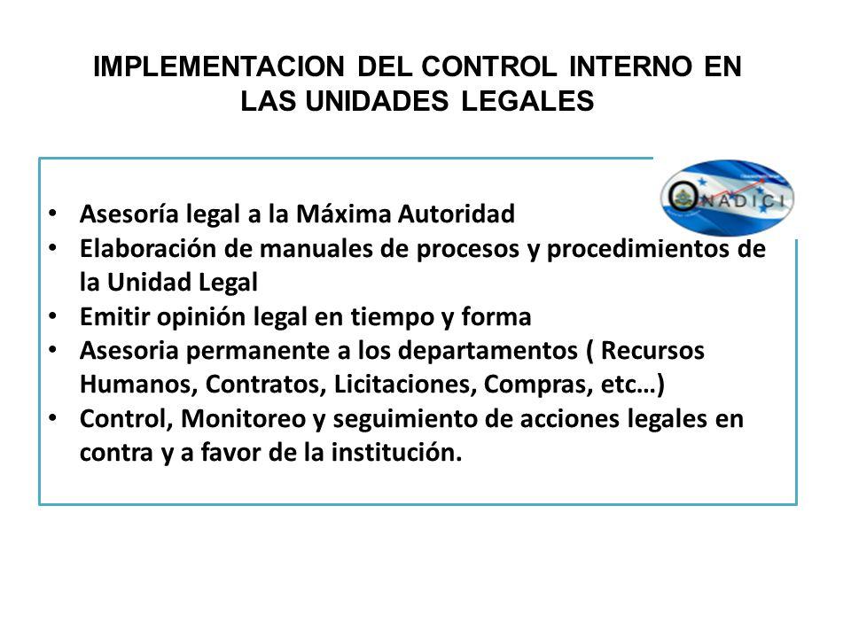IMPLEMENTACION DEL CONTROL INTERNO EN LAS UNIDADES LEGALES Asesoría legal a la Máxima Autoridad Elaboración de manuales de procesos y procedimientos d
